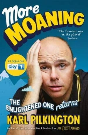 More Moaning: The Enlightened One Returns by Karl Pilkington