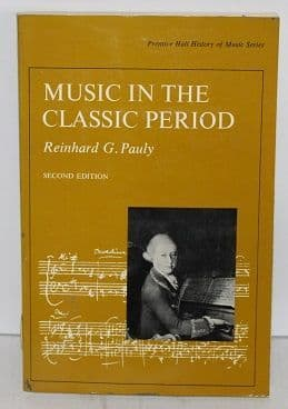 Music in the Classic Period by Reinhard G. Pauly - 0136076300