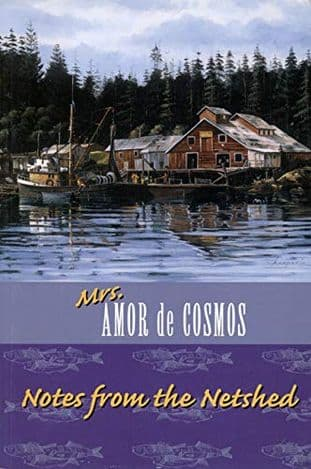 Notes from the Netshed by Mrs. Amor de Cosmos - 1550171720