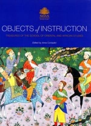 Objects of Instruction School of Oriental and African Studies  9780728603790