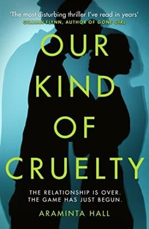 Our Kind of Cruelty by Araminta Hall - 9781780898247