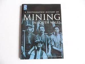 Photographic History of Mining in South Wales - 0750928492