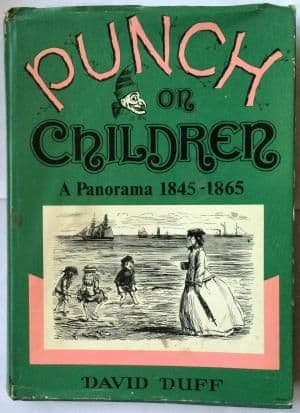 Punch on Children: A Panorama, 1845-1865 by David Duff