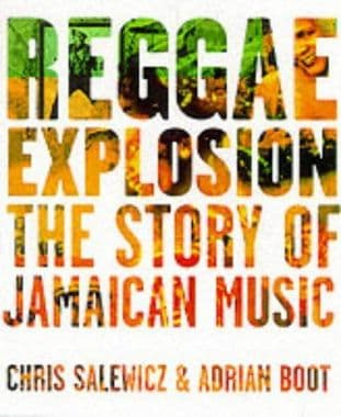 Reggae Explosion by Chris Salewicz and Adrian Boot - 1852279257