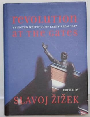 Revolution at the Gates: Selected Writings of Lenin from 1917 by Slavoj Zizek