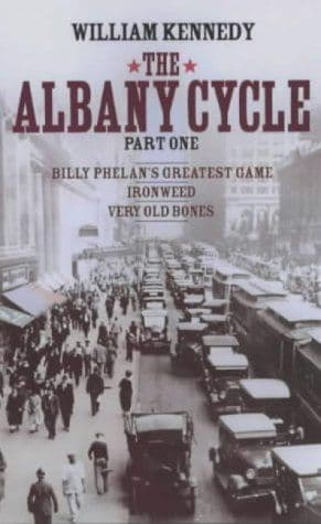 The Albany Cycle Book One by William Kennedy - 0743221028