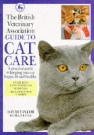 The British Veterinary Association Guide to Cat Care by David Taylor