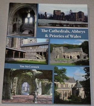 The Cathedrals, Abbeys & Priories of Wales by Tim McCormick - 9781906663292