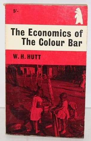 The Economics of the Colour Bar by W. H. Hutt