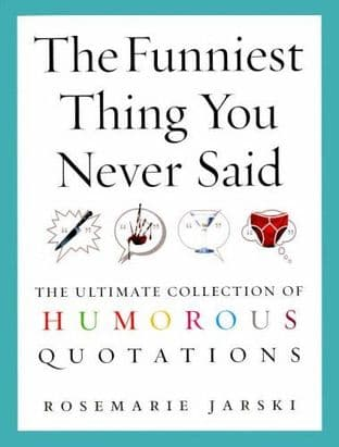 The Funniest Thing You Never Said by Rosemary Jarski