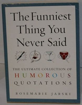 The Funniest Things You Never Said by Rosemarie Jarski - 9780091897666