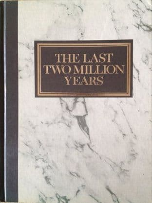 The Last Two Million Years - Reader's Digest