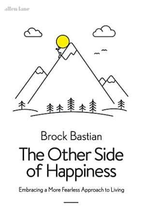 The Other Side of Happiness by Brock Bastian - 9780241239841