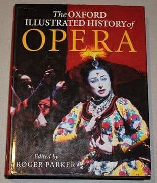 The Oxford Illustrated History of Opera by Roger Parker - 0198162820
