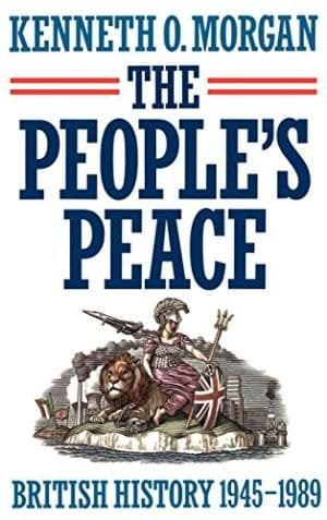 The People's Peace: British History 1945-1989 byKenneth O. Morgan