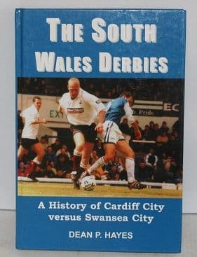 The South Wales Derbies by Dean P. Hayes - 1903158435