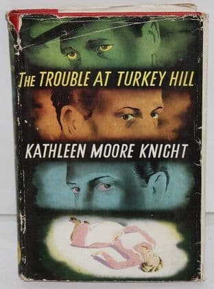 The Trouble at Turkey Hill  by Kathleen Moore Knight