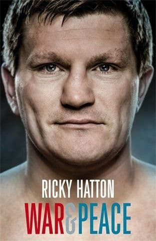 War and Peace My Story by Ricky Hatton - 9781447243892