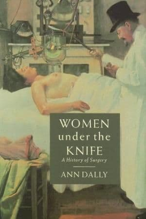 Women Under the Knife by Ann Dally - 9780785821106