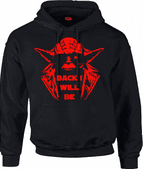 Yoda Back I Will Be Hoodie - inspired By Star Wars Terminator