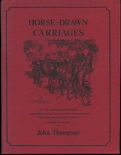 Horse-Drawn Carriages – No.7 in a Series compiled by John Thompson