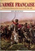 L'Armee Francaise 1790-1885 Illustrated by Edouard Detaille