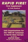 Rapid Fire First Supplement: Unit Organisations NW Europe 1944-45