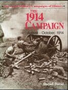 The Great Military Campaigns of History: The 1914 Campaign August to October 1914
