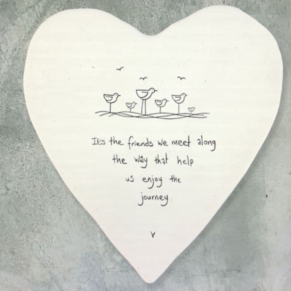 It's the friends we meet along the way -  coaster gift