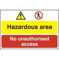 SIGN HAZARDOUS AREA / NO UNAUTHORISED ACCESS 600x400MM 4025