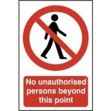 SIGN NO UNAUTHORISED PERSONS BEYOND THIS POINT 200x300MM 0622