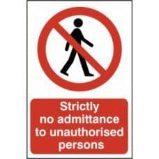 SIGN STRICTLY NO ADMITTANCE TO UNAUTHORISED PERSONS 400x600MM 4052