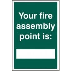 SIGN YOUR FIRE ASSEMBLY POINT IS: 200x300MM 1526