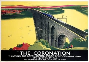 The Coronation crossing Royal Border Bridge, Berwick Upon Tweed, Northumberland. LNER Vintage Railway poster
