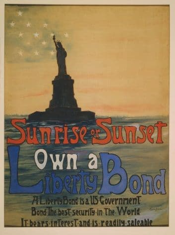 "Vintage ""Sunrise or sunset, own a Liberty Bond"" Enlisting Poster."
